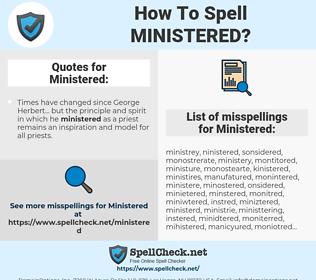 Ministered, spellcheck Ministered, how to spell Ministered, how do you spell Ministered, correct spelling for Ministered