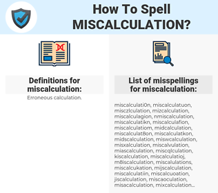 miscalculation, spellcheck miscalculation, how to spell miscalculation, how do you spell miscalculation, correct spelling for miscalculation