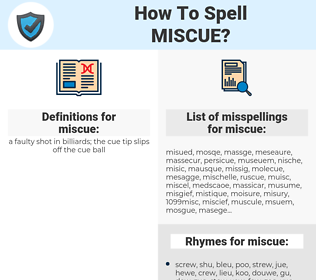miscue, spellcheck miscue, how to spell miscue, how do you spell miscue, correct spelling for miscue