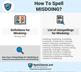 Misdoing, spellcheck Misdoing, how to spell Misdoing, how do you spell Misdoing, correct spelling for Misdoing