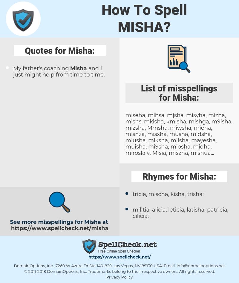 Misha, spellcheck Misha, how to spell Misha, how do you spell Misha, correct spelling for Misha