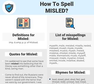 Misled, spellcheck Misled, how to spell Misled, how do you spell Misled, correct spelling for Misled