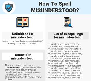 misunderstood, spellcheck misunderstood, how to spell misunderstood, how do you spell misunderstood, correct spelling for misunderstood
