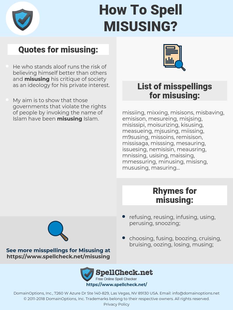 misusing, spellcheck misusing, how to spell misusing, how do you spell misusing, correct spelling for misusing