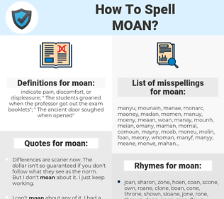 moan, spellcheck moan, how to spell moan, how do you spell moan, correct spelling for moan