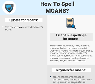 moans, spellcheck moans, how to spell moans, how do you spell moans, correct spelling for moans
