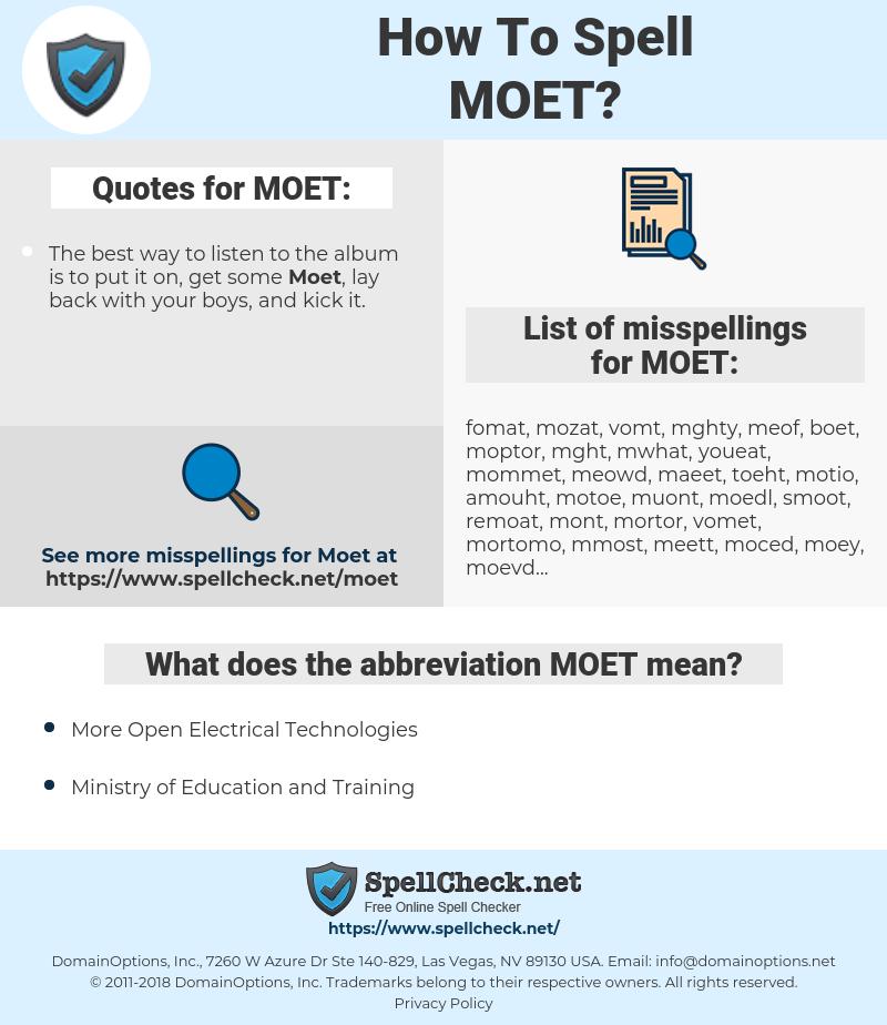 MOET, spellcheck MOET, how to spell MOET, how do you spell MOET, correct spelling for MOET