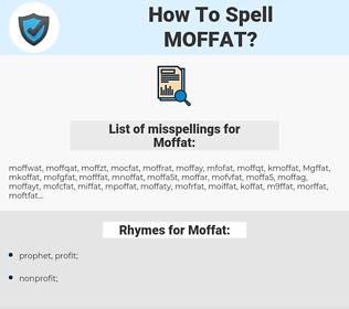Moffat, spellcheck Moffat, how to spell Moffat, how do you spell Moffat, correct spelling for Moffat
