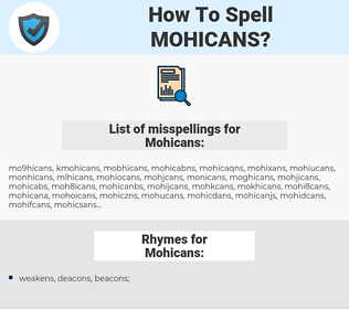 Mohicans, spellcheck Mohicans, how to spell Mohicans, how do you spell Mohicans, correct spelling for Mohicans