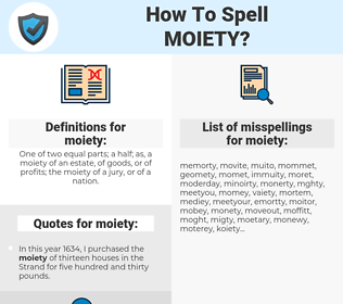 moiety, spellcheck moiety, how to spell moiety, how do you spell moiety, correct spelling for moiety