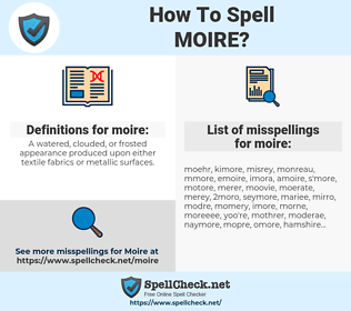 moire, spellcheck moire, how to spell moire, how do you spell moire, correct spelling for moire