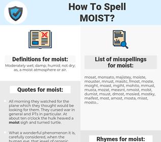 moist, spellcheck moist, how to spell moist, how do you spell moist, correct spelling for moist