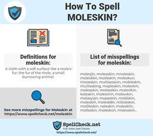 moleskin, spellcheck moleskin, how to spell moleskin, how do you spell moleskin, correct spelling for moleskin