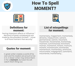 moment, spellcheck moment, how to spell moment, how do you spell moment, correct spelling for moment