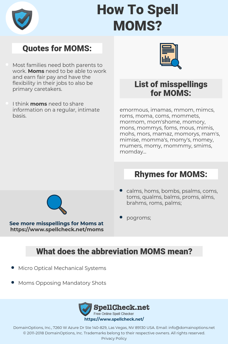 MOMS, spellcheck MOMS, how to spell MOMS, how do you spell MOMS, correct spelling for MOMS