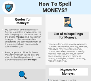 Moneys, spellcheck Moneys, how to spell Moneys, how do you spell Moneys, correct spelling for Moneys
