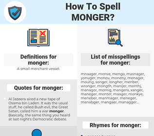 monger, spellcheck monger, how to spell monger, how do you spell monger, correct spelling for monger
