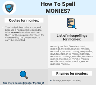 monies, spellcheck monies, how to spell monies, how do you spell monies, correct spelling for monies