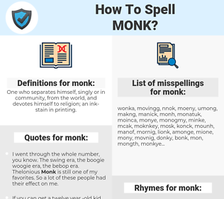 monk, spellcheck monk, how to spell monk, how do you spell monk, correct spelling for monk