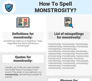 monstrosity, spellcheck monstrosity, how to spell monstrosity, how do you spell monstrosity, correct spelling for monstrosity