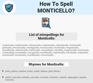 Monticello, spellcheck Monticello, how to spell Monticello, how do you spell Monticello, correct spelling for Monticello