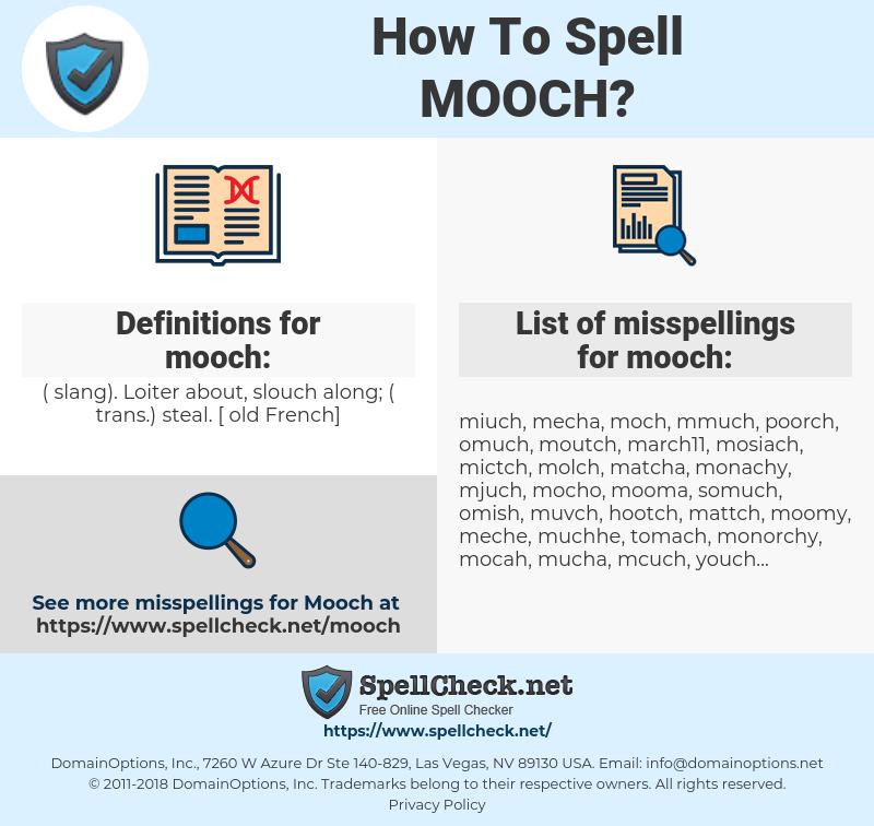 mooch, spellcheck mooch, how to spell mooch, how do you spell mooch, correct spelling for mooch