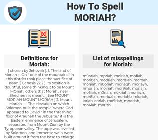 Moriah, spellcheck Moriah, how to spell Moriah, how do you spell Moriah, correct spelling for Moriah