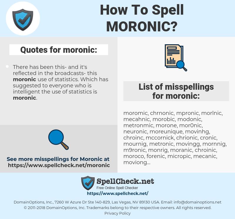 moronic, spellcheck moronic, how to spell moronic, how do you spell moronic, correct spelling for moronic