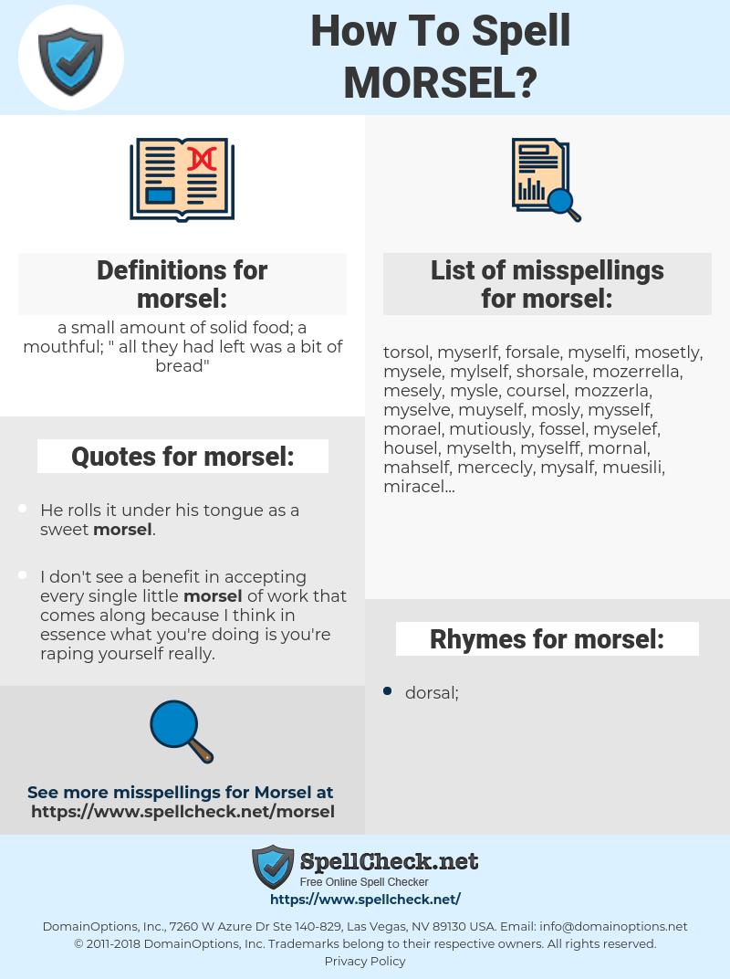 morsel, spellcheck morsel, how to spell morsel, how do you spell morsel, correct spelling for morsel