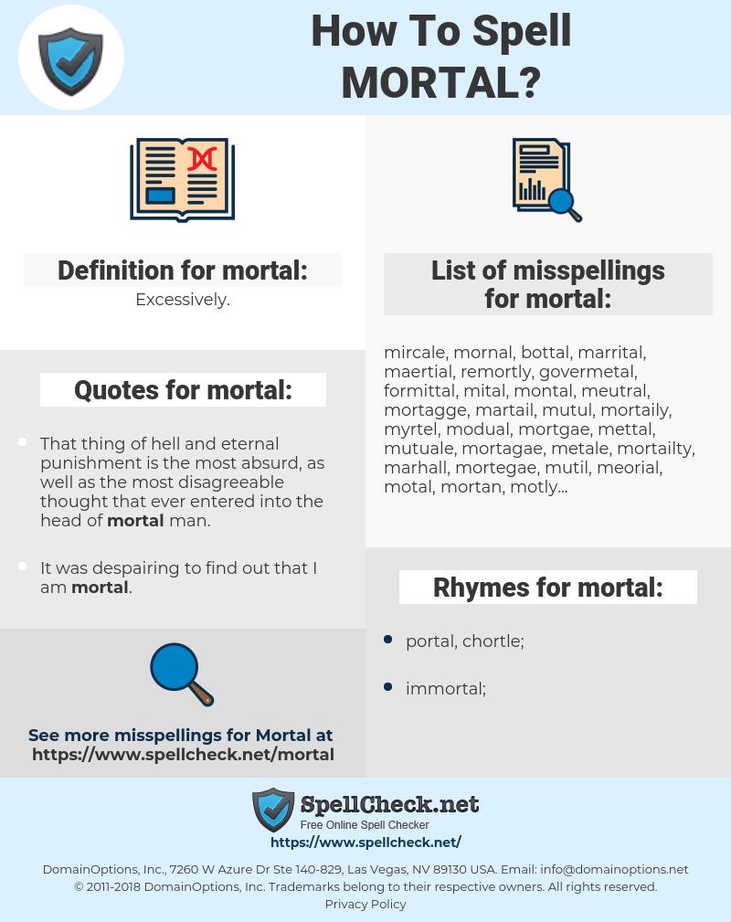 mortal, spellcheck mortal, how to spell mortal, how do you spell mortal, correct spelling for mortal