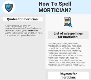 mortician, spellcheck mortician, how to spell mortician, how do you spell mortician, correct spelling for mortician