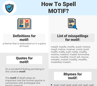 motif, spellcheck motif, how to spell motif, how do you spell motif, correct spelling for motif