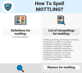 mottling, spellcheck mottling, how to spell mottling, how do you spell mottling, correct spelling for mottling