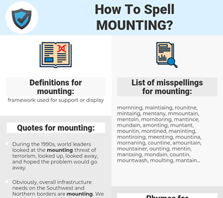 mounting, spellcheck mounting, how to spell mounting, how do you spell mounting, correct spelling for mounting
