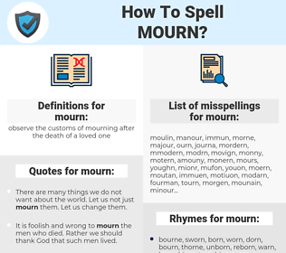 mourn, spellcheck mourn, how to spell mourn, how do you spell mourn, correct spelling for mourn