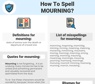 mourning, spellcheck mourning, how to spell mourning, how do you spell mourning, correct spelling for mourning