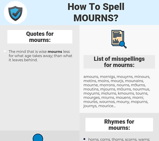 mourns, spellcheck mourns, how to spell mourns, how do you spell mourns, correct spelling for mourns