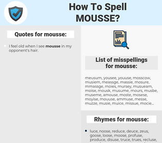mousse, spellcheck mousse, how to spell mousse, how do you spell mousse, correct spelling for mousse