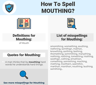 Mouthing, spellcheck Mouthing, how to spell Mouthing, how do you spell Mouthing, correct spelling for Mouthing