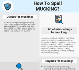 mucking, spellcheck mucking, how to spell mucking, how do you spell mucking, correct spelling for mucking