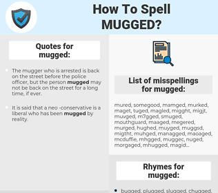 mugged, spellcheck mugged, how to spell mugged, how do you spell mugged, correct spelling for mugged
