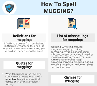 mugging, spellcheck mugging, how to spell mugging, how do you spell mugging, correct spelling for mugging