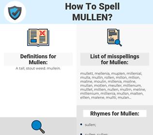Mullen, spellcheck Mullen, how to spell Mullen, how do you spell Mullen, correct spelling for Mullen