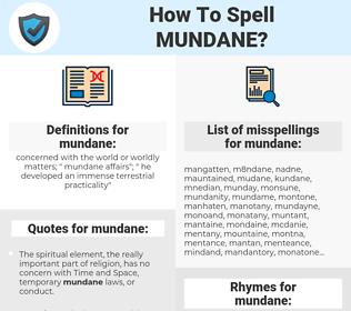 mundane, spellcheck mundane, how to spell mundane, how do you spell mundane, correct spelling for mundane