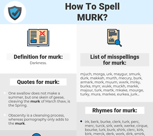 murk, spellcheck murk, how to spell murk, how do you spell murk, correct spelling for murk