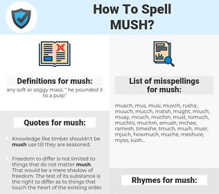 mush, spellcheck mush, how to spell mush, how do you spell mush, correct spelling for mush