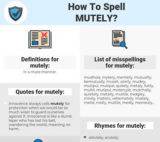mutely, spellcheck mutely, how to spell mutely, how do you spell mutely, correct spelling for mutely