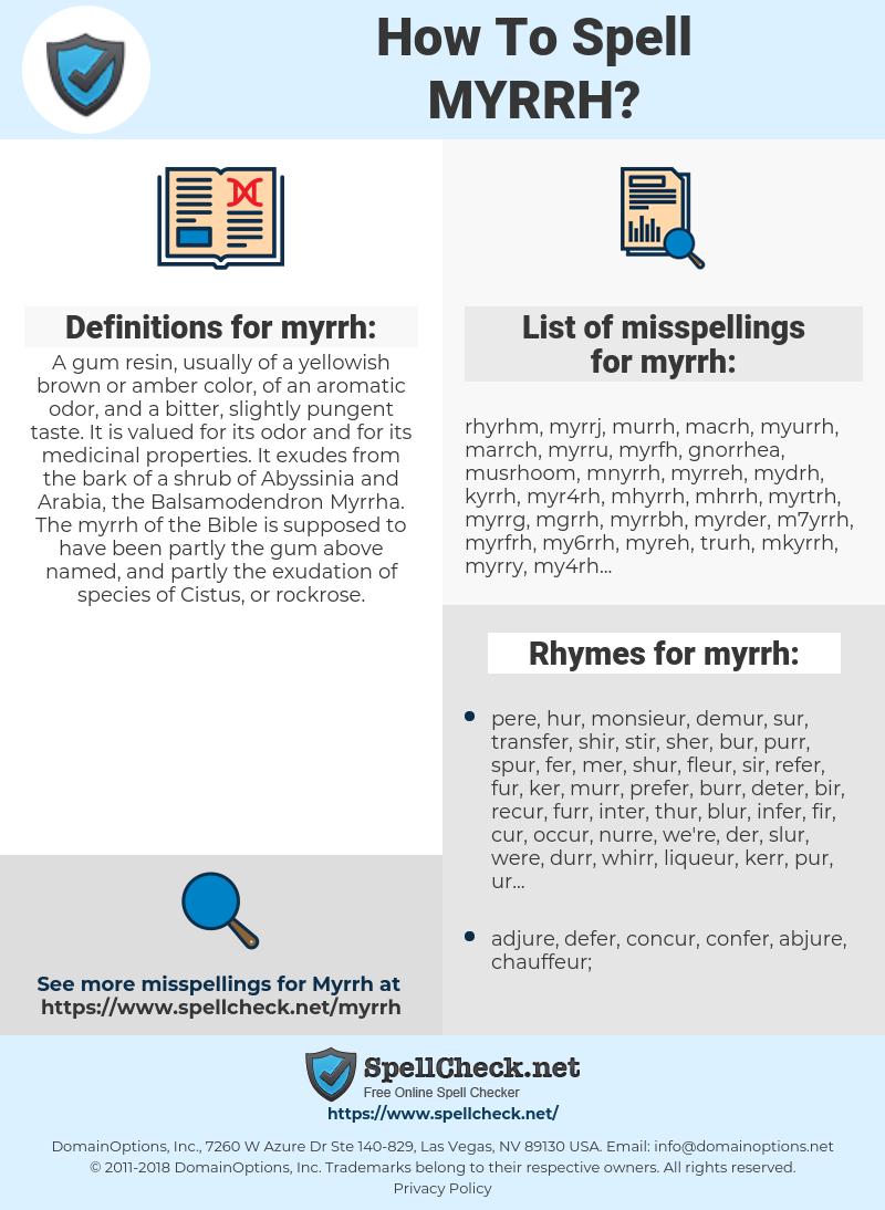 myrrh, spellcheck myrrh, how to spell myrrh, how do you spell myrrh, correct spelling for myrrh