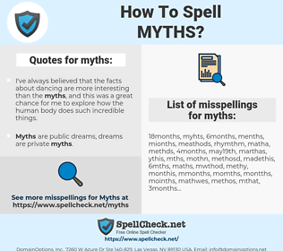 myths, spellcheck myths, how to spell myths, how do you spell myths, correct spelling for myths