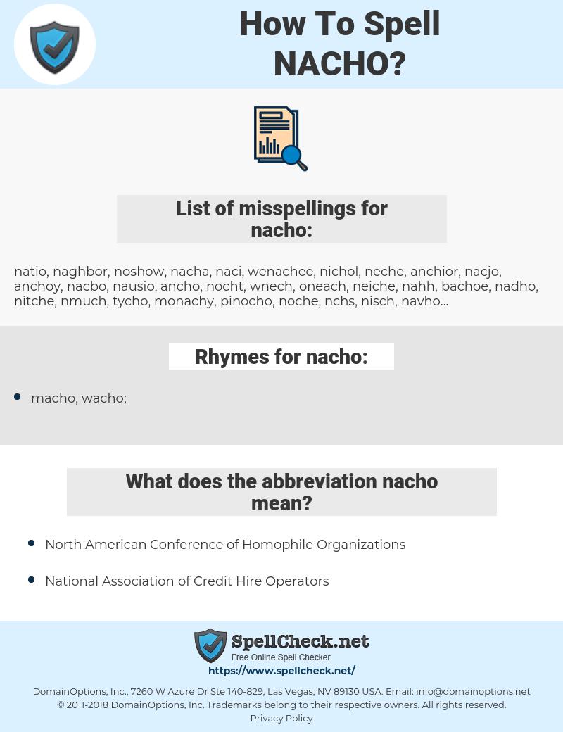 nacho, spellcheck nacho, how to spell nacho, how do you spell nacho, correct spelling for nacho